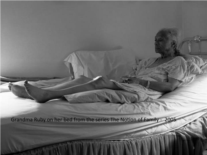 Grandma Ruby on her bed from the series The Notion of Family -  2005