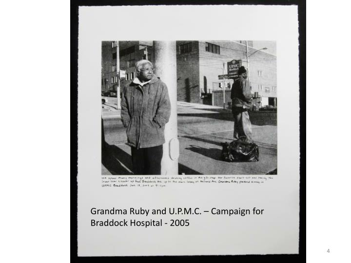 Grandma Ruby and U.P.M.C. – Campaign for Braddock Hospital - 2005