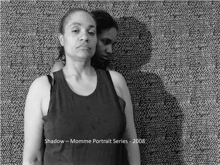 Shadow – Momme Portrait Series - 2008