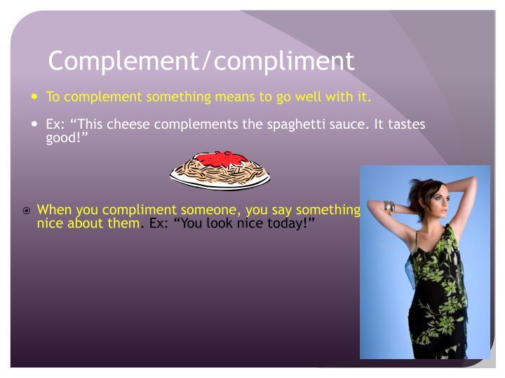 Complement/compliment