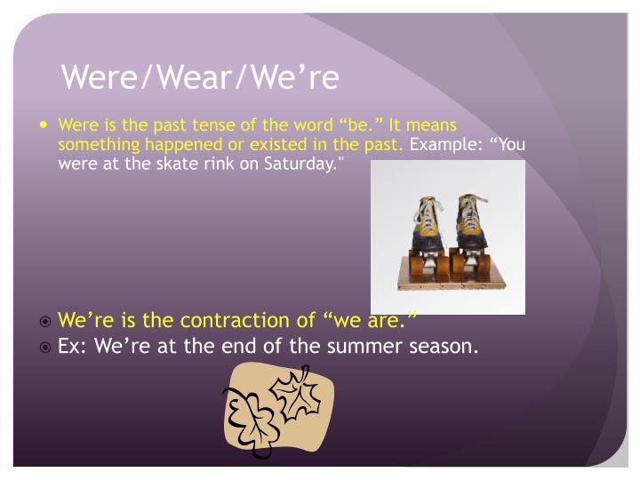 Were/Wear/We're