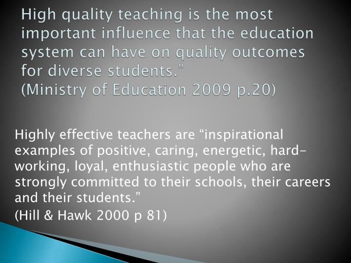 "Highly effective teachers are ""inspirational examples of positive, caring, energetic, hard-working, loyal, enthusiastic people who are strongly committed to their schools, their careers and their students."""