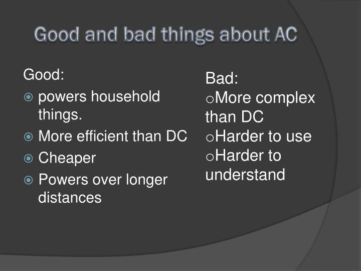 Good and bad things about AC
