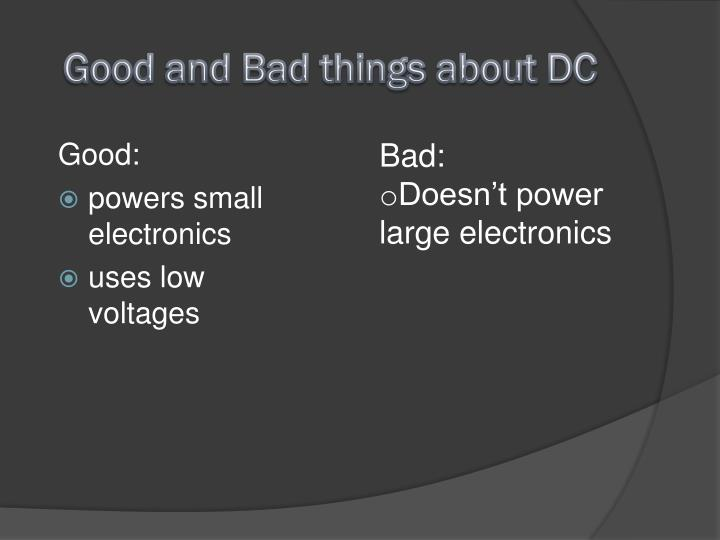 Good and Bad things about DC