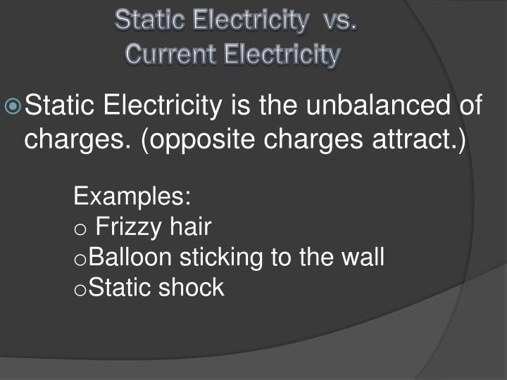 Static Electricity  vs.