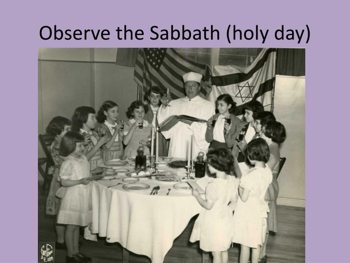 Observe the Sabbath (holy day)