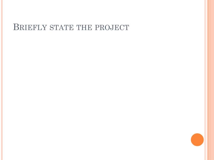 Briefly state the project