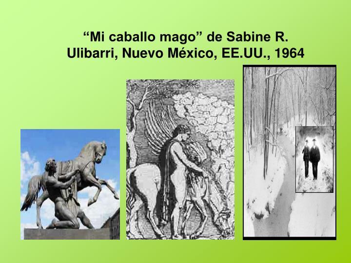"""""""Mi caballo mago"""" de Sabine R. Ulibarri, Nuevo México, EE.UU., 1964"""