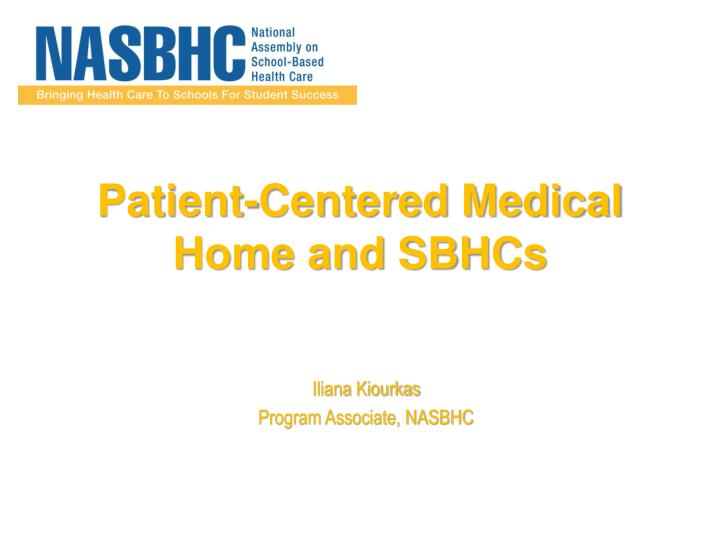 Patient centered medical home and sbhcs
