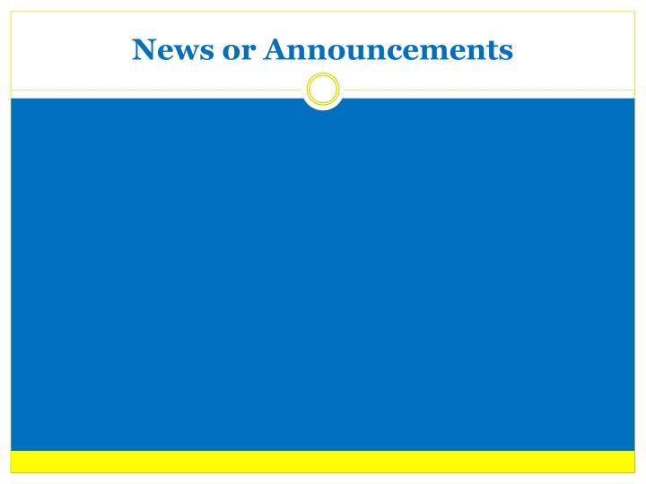 News or Announcements