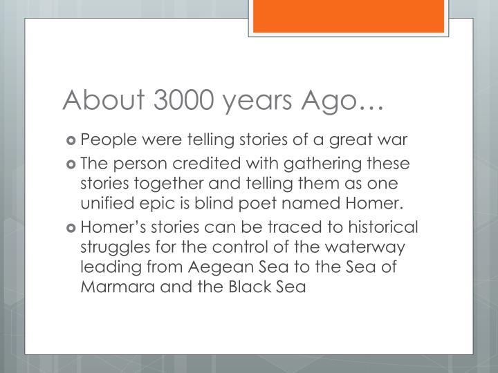 About 3000 years Ago…