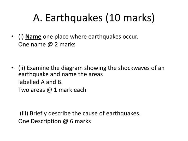 A. Earthquakes (10 marks)