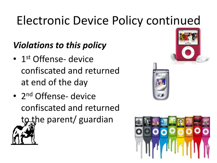 Electronic Device Policy continued