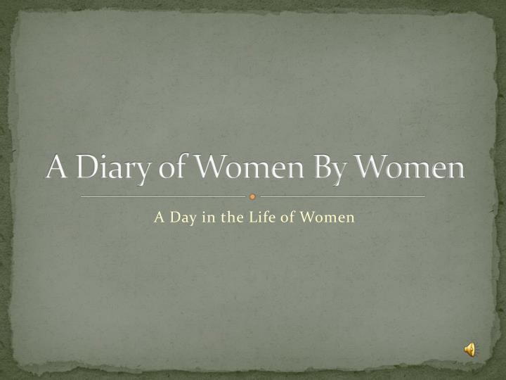 A diary of women by women