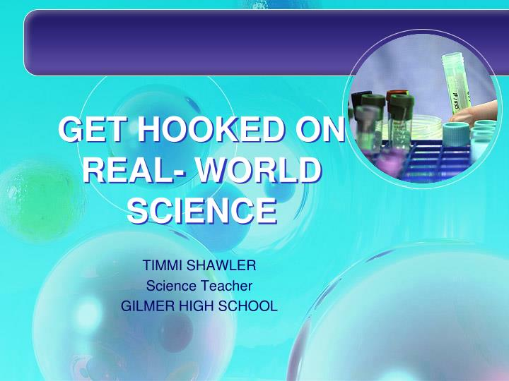Get hooked on real world science