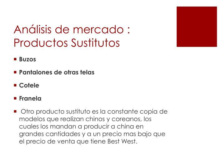 Análisis de mercado : Productos Sustitutos