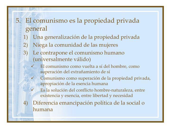 El comunismo es la propiedad privada general
