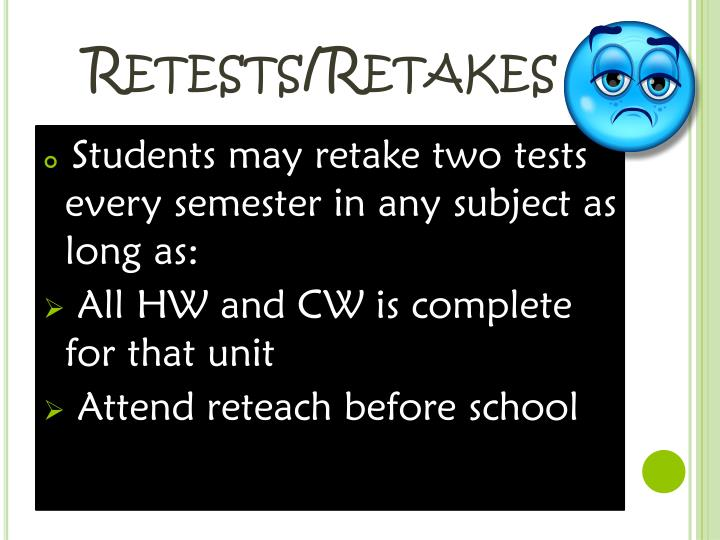 Retests/Retakes