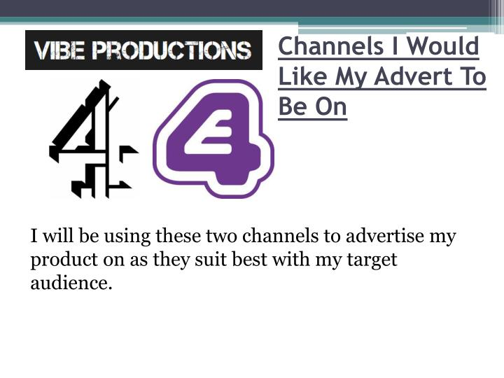 Channels I Would Like My Advert To Be On