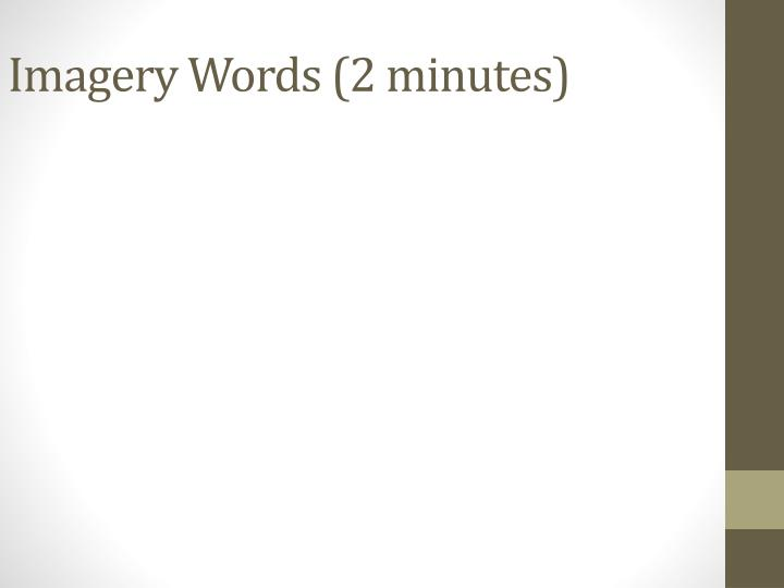Imagery Words (2 minutes)