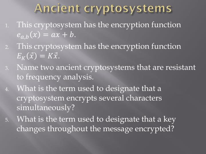Ancient cryptosystems