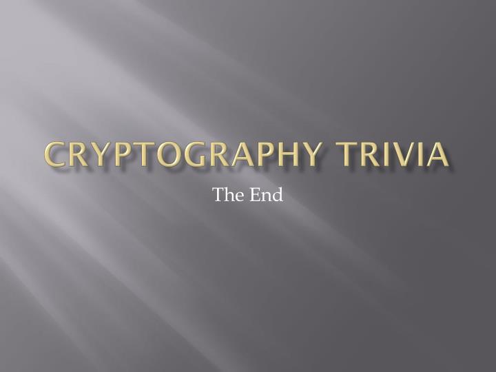 Cryptography Trivia