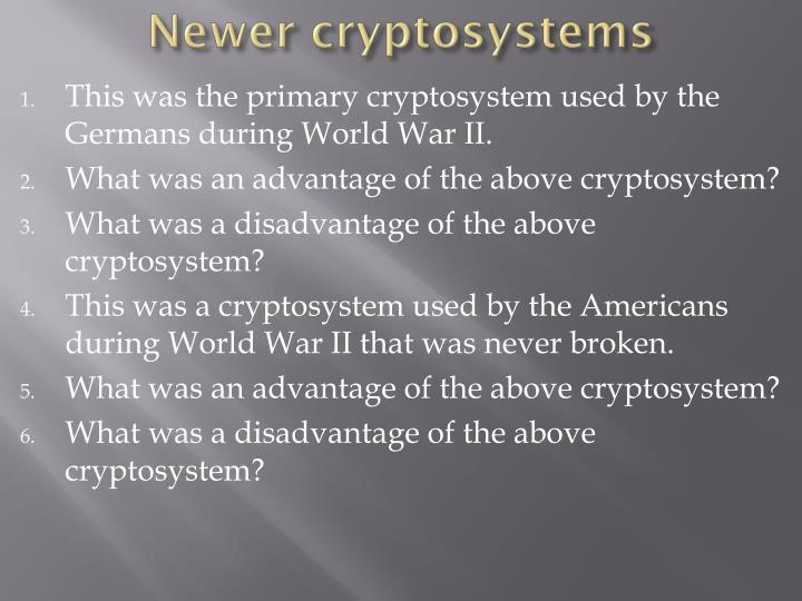 Newer cryptosystems
