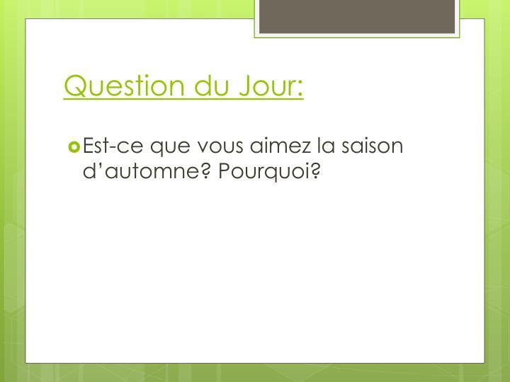 Question du Jour: