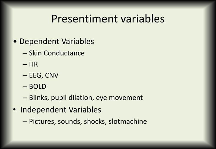 Presentiment variables
