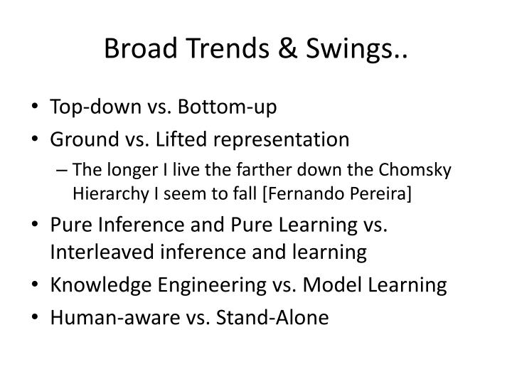 Broad Trends