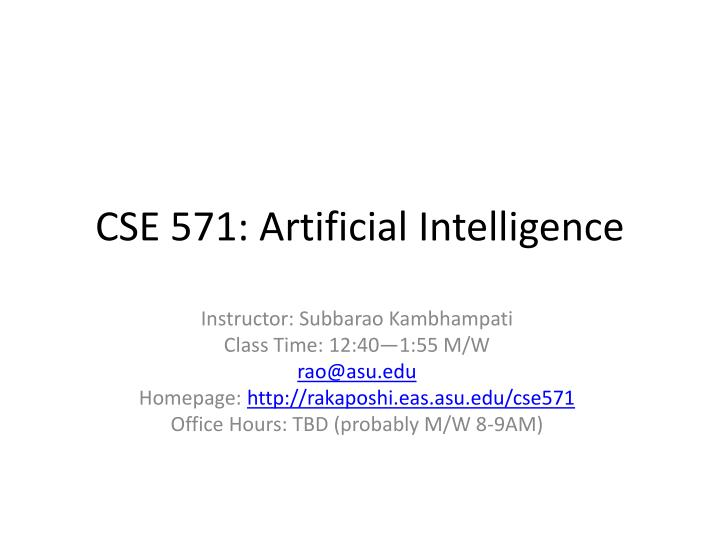 CSE 571: Artificial Intelligence