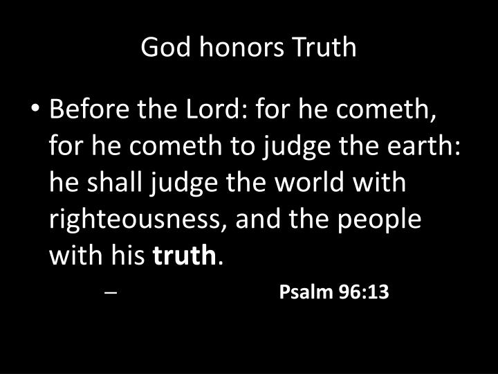 God honors Truth