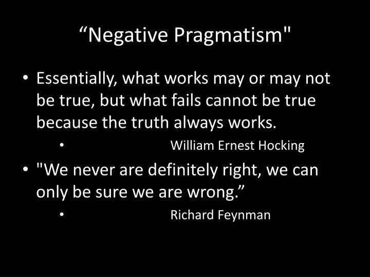 """""""Negative Pragmatism"""