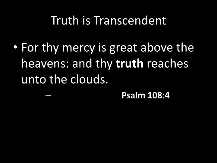 Truth is Transcendent