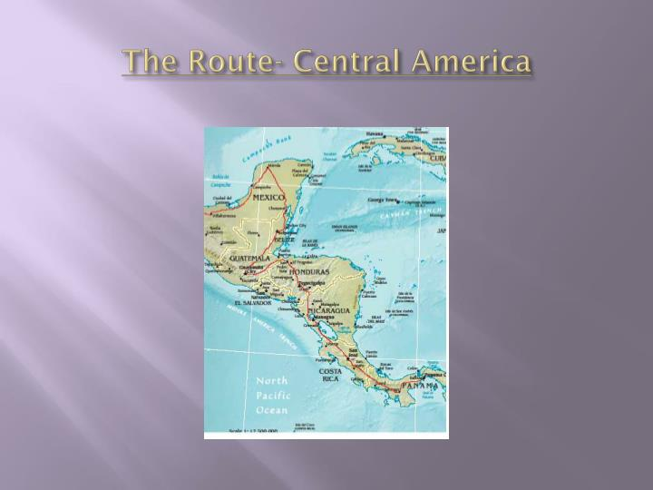 The Route- Central America