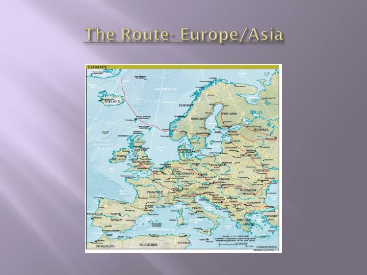 The Route- Europe/Asia