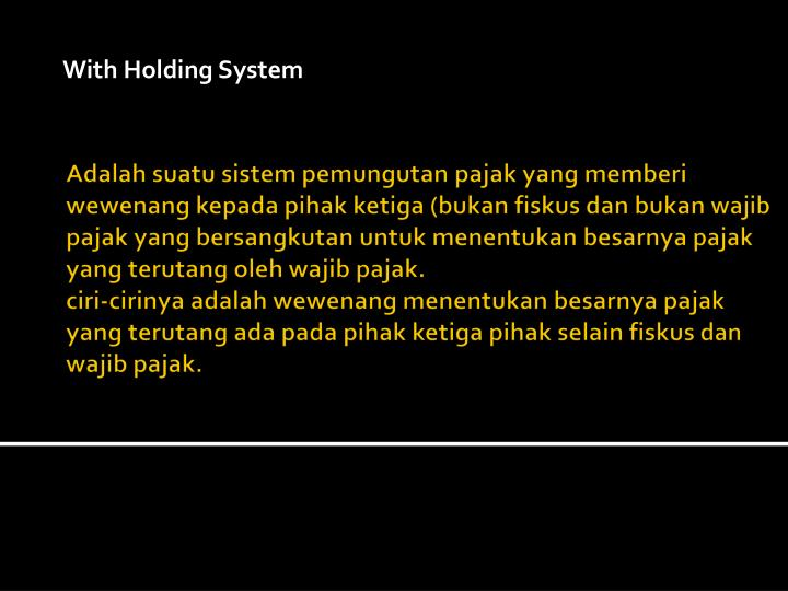 With Holding System
