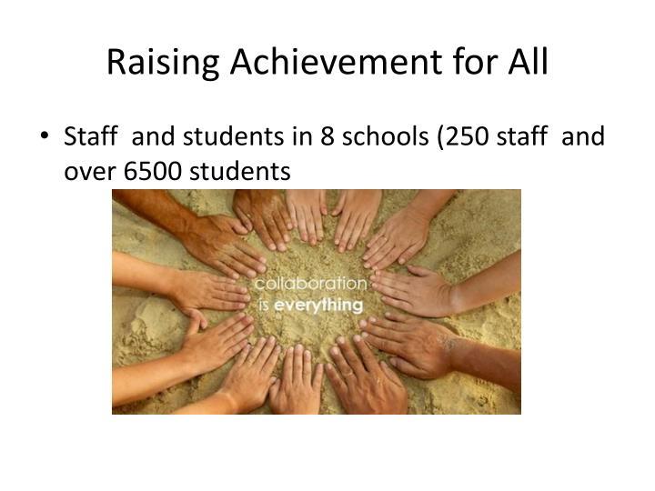 Raising Achievement for All