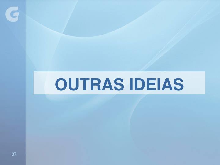 OUTRAS IDEIAS