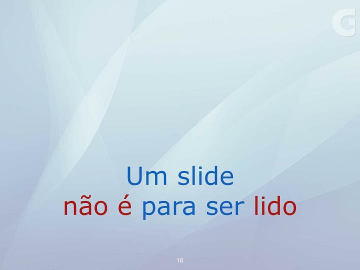 Um slide