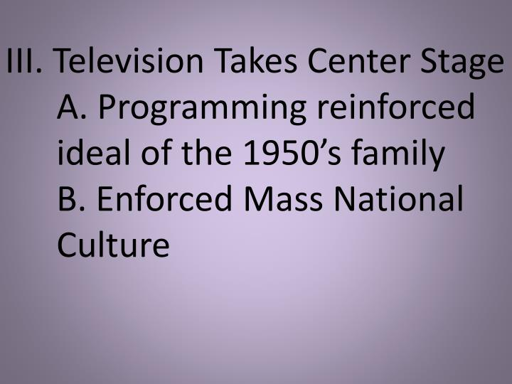 III. Television Takes Center Stage