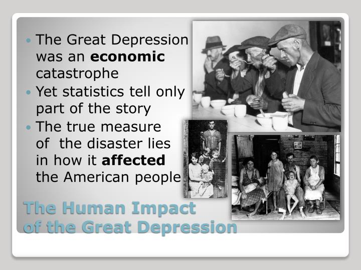 depression and how it effects humanity essay In one sense, this comparison is unwarranted: while today's european unemployment is a serious matter, its impact on human welfare is an order of magnitude less than what was wrought by the great depression from a scientific perspective, however, the possibility that analogous mechanisms generated persistent.