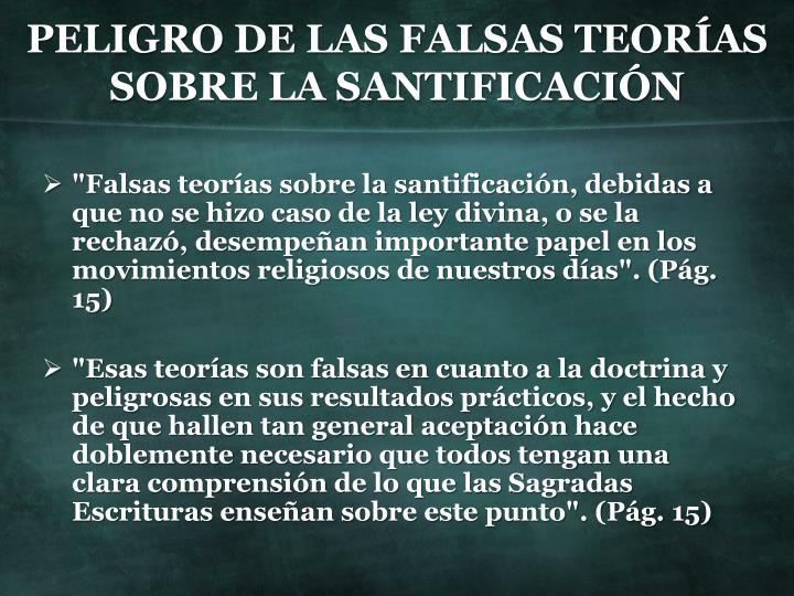PELIGRO DE LAS FALSAS TEORÍAS SOBRE LA SANTIFICACIÓN
