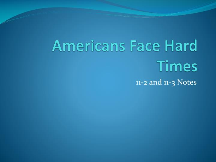 Americans Face Hard Times