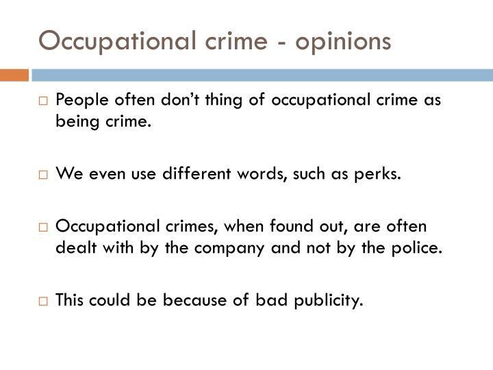 Occupational crime - opinions