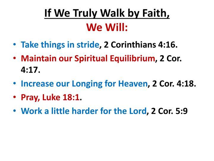 If We Truly Walk by Faith,