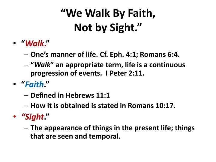 """""""We Walk By Faith,"""