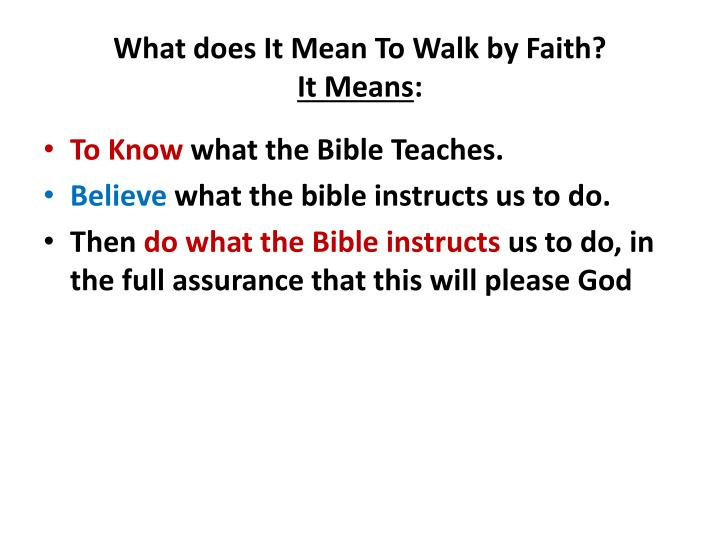 What does it mean to walk by faith it means