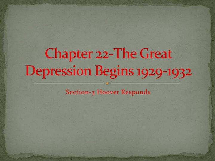 Chapter 22 the great depression begins 1929 1932