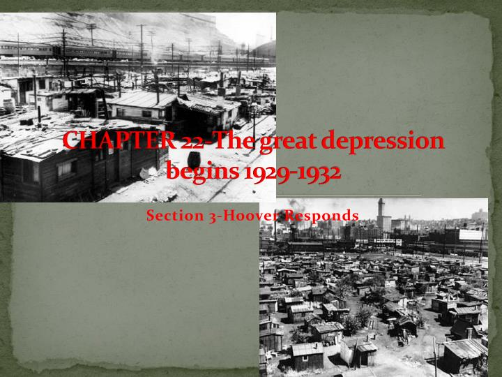 Chapter 22 the great depression begins 1929 19321